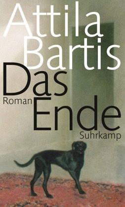 Das Ende - Bartis, Attila