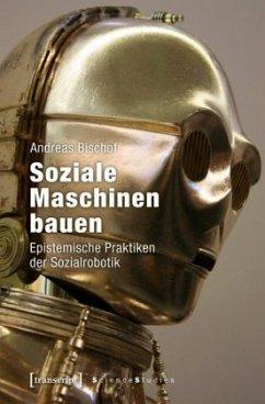 Soziale Maschinen bauen - Bischof, Andreas