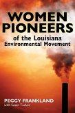Women Pioneers of the Louisiana Environmental Movement (eBook, ePUB)