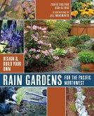 Rain Gardens For the Pacific Northwest (eBook, ePUB)