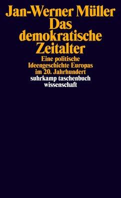 Das demokratische Zeitalter - Müller, Jan-Werner
