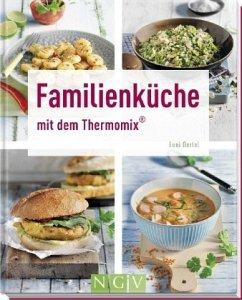 Familienküche mit dem Thermomix® - Oertel, Leni