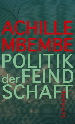 Politik der Feindschaft - Mbembe, Achille