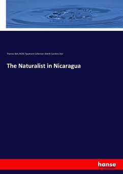 The Naturalist in Nicaragua - Belt, Thomas; Tippmann Collection (North Carolina Stat, NCRS
