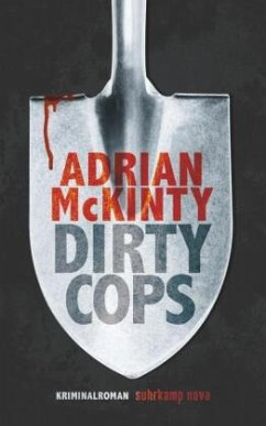 Dirty Cops / Sean Duffy Bd.6 - McKinty, Adrian