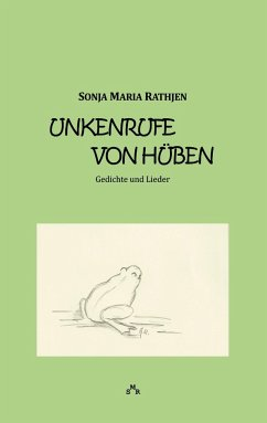 Unkenrufe von hüben - Rathjen, Sonja Maria