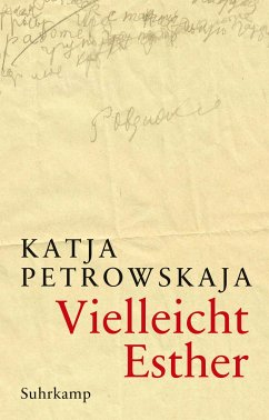 Vielleicht Esther - Petrowskaja, Katja