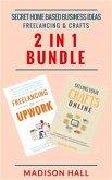 Secret Home Based Business Ideas: Freelancing & Crafts (2 in 1 Bundle) (eBook, ePUB)