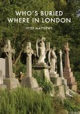 Who's Buried Where in London (eBook, PDF)