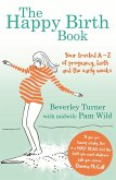 The Happy Birth Book (eBook, ePUB)