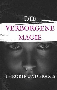Die Verbogene Magie Theorie und Praxis (eBook, ePUB) - Bremer, Andreas
