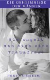 Die Geheimnisse der Männer wie Angelt man sich eine Traumfrau (eBook, ePUB)