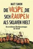 Die Wespe, die sich Raupen als Sklaven hielt (eBook, ePUB)