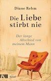 Die Liebe stirbt nie (eBook, ePUB)