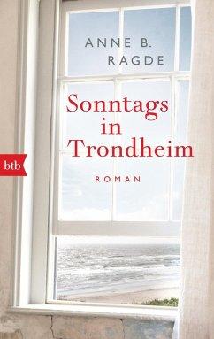 Sonntags in Trondheim / Die Lügenhaus-Serie Bd.4 (eBook, ePUB) - Ragde, Anne B.