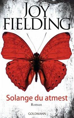 Solange du atmest (eBook, ePUB) - Fielding, Joy