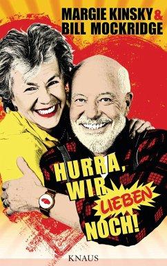 Hurra, wir lieben noch! (eBook, ePUB) - Mockridge, Bill; Kinsky, Margie
