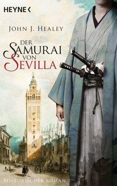 Der Samurai von Sevilla / Die Samurai-Saga Bd.1 (eBook, ePUB) - Healey, John J.