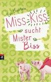 Miss Kiss sucht Mister Biss / Miss Kiss Bd.2 (eBook, ePUB)