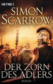 Der Zorn des Adlers / Rom-Serie Bd.3 (eBook, ePUB)