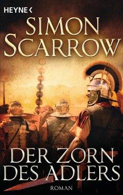 Der Zorn des Adlers / Rom-Serie Bd.3 (eBook, ePUB) - Scarrow, Simon
