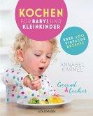 Gesund und lecker: Kochen für Babys und Kleinkinder (eBook, ePUB)