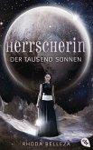 Herrscherin der tausend Sonnen / Die Herrscherin der tausend Sonnen Bd.1 (eBook, ePUB)