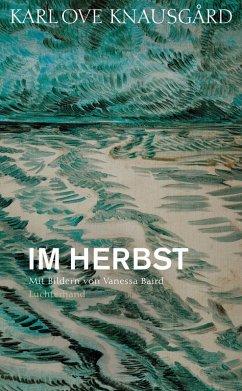 Im Herbst / Die Jahreszeiten Bd.1 (eBook, ePUB) - Knausgård, Karl Ove
