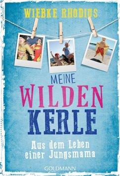 Meine wilden Kerle (eBook, ePUB) - Rhodius, Wiebke