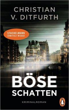 Böse Schatten / Stachelmann Bd.7 (eBook, ePUB) - Ditfurth, Christian V.