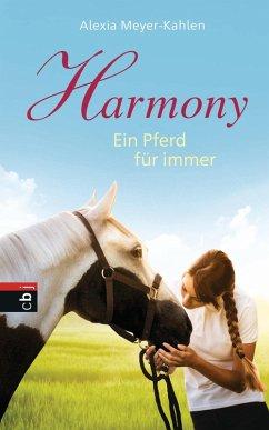Harmony - Ein Pferd für immer (eBook, ePUB) - Meyer-Kahlen, Alexia
