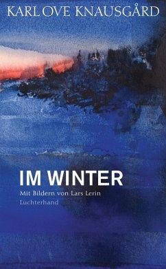 Im Winter / Die Jahreszeiten Bd.2 (eBook, ePUB) - Knausgård, Karl Ove