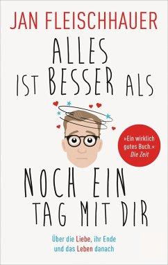 Alles ist besser als noch ein Tag mit dir (eBook, ePUB) - Fleischhauer, Jan