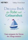 Das kleine Buch der Ruhe und Gelassenheit (eBook, ePUB)