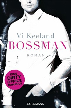 Bossman / Dirty-Reihe Bd.1 (eBook, ePUB) - Keeland, Vi