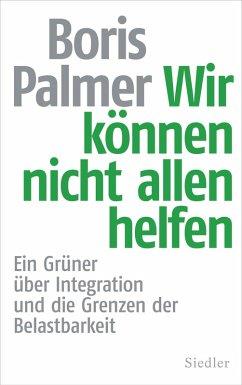Wir können nicht allen helfen (eBook, ePUB) - Palmer, Boris