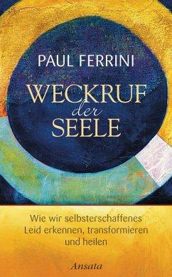 Weckruf der Seele (eBook, ePUB) - Ferrini, Paul