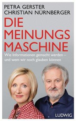 Die Meinungsmaschine (eBook, ePUB) - Gerster, Petra; Nürnberger, Christian