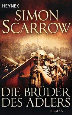 Die Brüder des Adlers / Rom-Serie Bd.4 (eBook, ePUB) - Scarrow, Simon