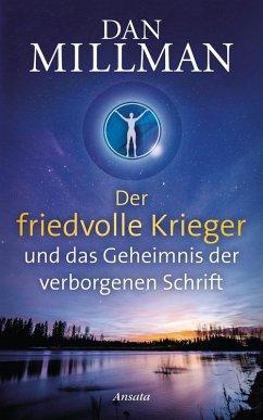 Der friedvolle Krieger und das Geheimnis der verborgenen Schrift (eBook, ePUB) - Millman, Dan