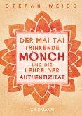Der Mai Tai trinkende Mönch und die Lehre der Authentizität (eBook, ePUB)