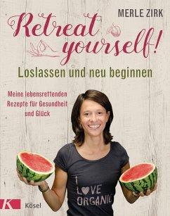 Retreat yourself! (eBook, ePUB) - Zirk, Merle