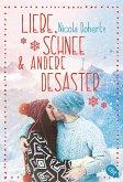 Liebe, Schnee und andere Desaster (eBook, ePUB)