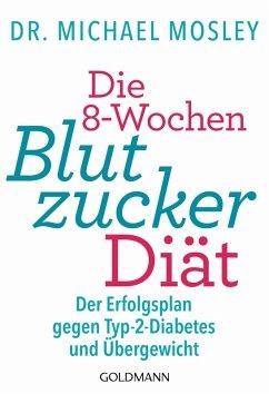 Die 8-Wochen-Blutzucker-Diät (eBook, ePUB)