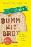 Nie wieder - Dumm wie Brot (eBook, ePUB)