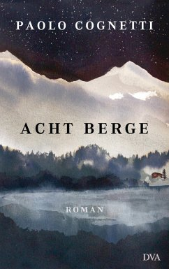 Acht Berge (eBook, ePUB) - Cognetti, Paolo