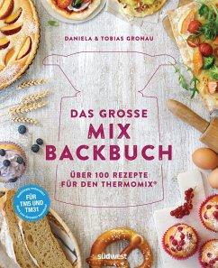 Das große Mix-Backbuch (eBook, ePUB) - Gronau-Ratzeck, Daniela; Gronau, Tobias