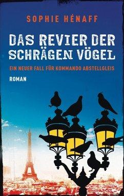 Das Revier der schrägen Vögel / Kommando Abstellgleis Bd.2 (eBook, ePUB) - Hénaff, Sophie
