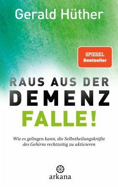 Raus aus der Demenz-Falle! (eBook, ePUB) - Hüther, Gerald; Dahlke, Ruediger