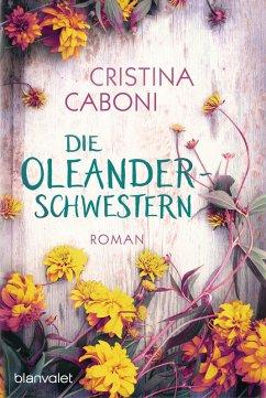 Die Oleanderschwestern (eBook, ePUB) - Caboni, Cristina